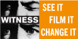 "[Logo] WITNESS Logo shows a person with their eyes closed and then their eyes open, with text that reads ""See It, Film It, Change It."""